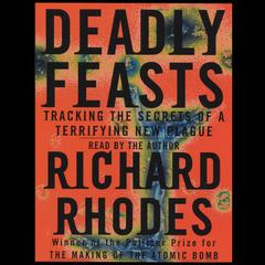 Deadly Feasts by Richard Rhodes audiobook