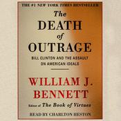 The Death of Outrage by  Dr. William J. Bennett audiobook