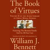 The Book of Virtues, Vol. 2 by  Dr. William J. Bennett audiobook