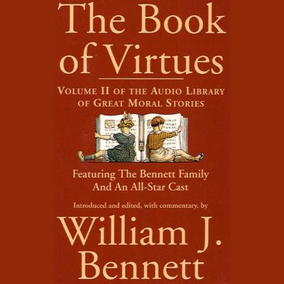 The Book of Virtues, Vol. 2 by William J. Bennett audiobook
