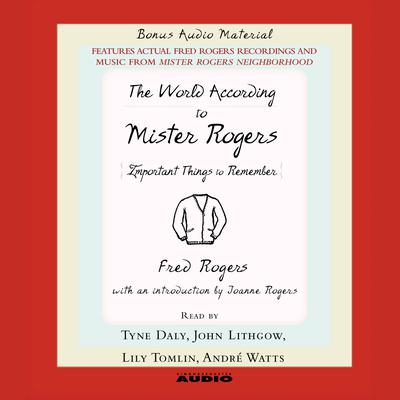 The World according to Mister Rogers by Fred Rogers audiobook