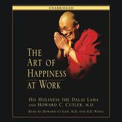 The Art of Happiness at Work by  His Holiness the Dalai Lama audiobook