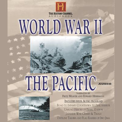 World War II: The Pacific by History Channel audiobook