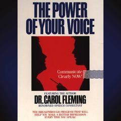 The Power of Your Voice by Dr. Carol Fleming audiobook