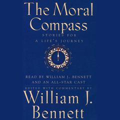 The Moral Compass by William J. Bennett audiobook