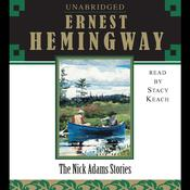 The Nick Adams Stories by  Ernest Hemingway audiobook
