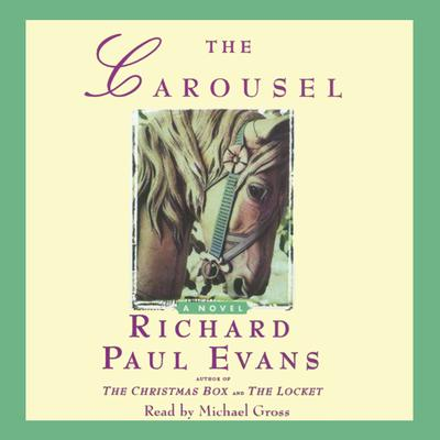 The Carousel by Richard Paul Evans audiobook