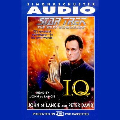 Star Trek: The Next Generation: IQ by John de Lancie audiobook
