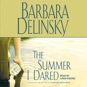 The Summer I Dared by  Barbara Delinsky audiobook
