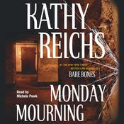 Monday Mourning by  Kathy Reichs audiobook