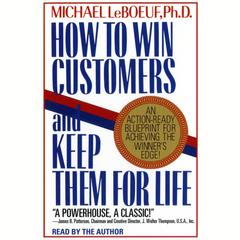 How To Win Customers And Keep Them For Life by Michael LeBoeuf audiobook