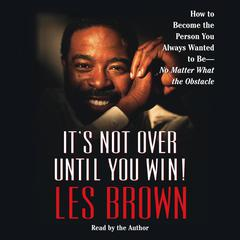 It's Not Over Until You Win by Les Brown audiobook