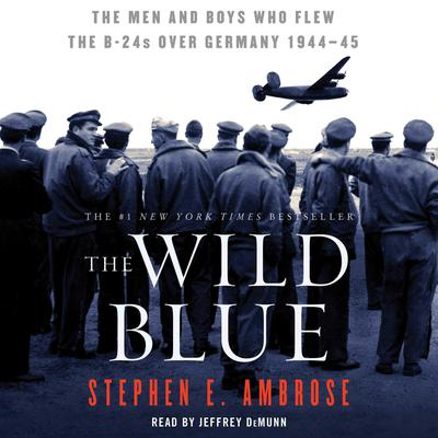 The Wild Blue by Stephen E. Ambrose audiobook