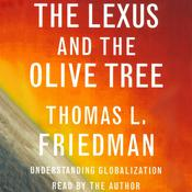 The Lexus and the Olive Tree by  Thomas L. Friedman audiobook