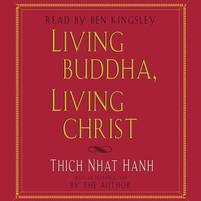 Living Buddha, Living Christ by Thich Nhat Hanh audiobook