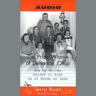 The Prize Winner of Defiance, Ohio by Terry Ryan audiobook