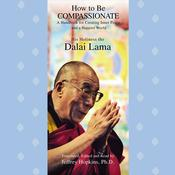How to Be Compassionate by  His Holiness the Dalai Lama audiobook