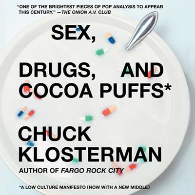 Sex, Drugs, and Cocoa Puffs by Chuck Klosterman audiobook