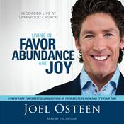 Living in Favor, Abundance and Joy by  Joel Osteen audiobook
