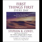 First Things First Every Day by  Stephen R. Covey audiobook