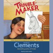 Troublemaker by  Andrew Clements audiobook