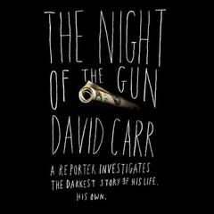 The Night of the Gun by David Carr audiobook