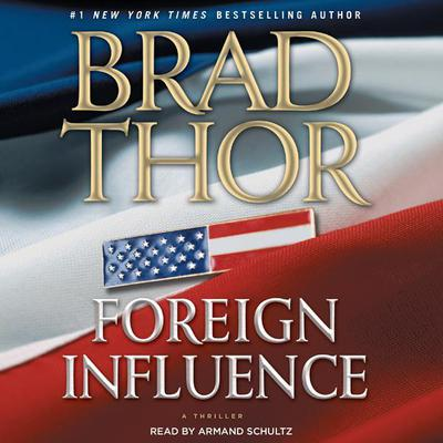 Foreign Influence by Brad Thor audiobook