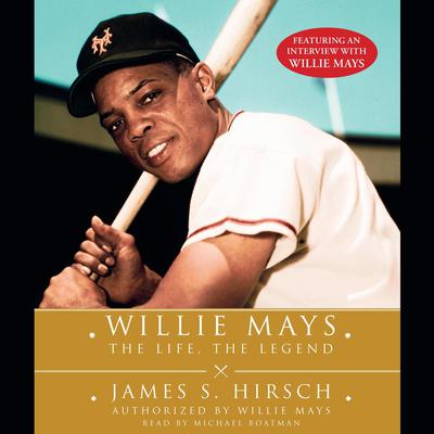 Willie Mays by James S. Hirsch audiobook
