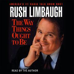 The Way Things Ought to Be by Rush Limbaugh audiobook
