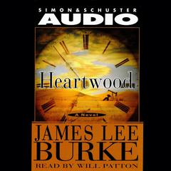 Heartwood by James Lee Burke audiobook
