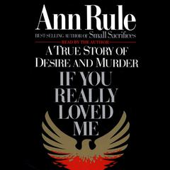 If You Really Loved Me by Ann Rule audiobook