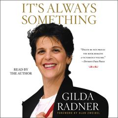 It's Always Something by Gilda Radner audiobook