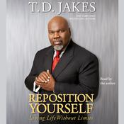 Reposition Yourself by  T. D. Jakes audiobook