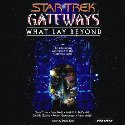 Gateways Book Seven: What Lay Beyond by Peter David audiobook