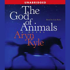 The God of Animals by Aryn Kyle audiobook