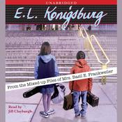 From the Mixed-up files of Mrs. Basil E. Frankweiler by  E. L. Konigsburg audiobook