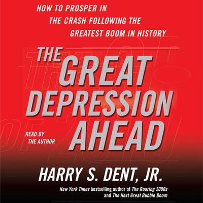 The Great Depression Ahead by Harry S. Dent audiobook