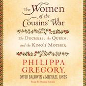 The Women of the Cousins' War by  Philippa Gregory audiobook
