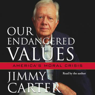 Our Endangered Values by Jimmy Carter audiobook