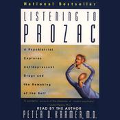 Listening to Prozac by  Peter D. Kramer MD audiobook