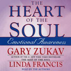 The Heart of the Soul by Gary Zukav audiobook
