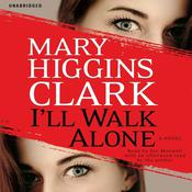 I'll Walk Alone by  Mary Higgins Clark audiobook