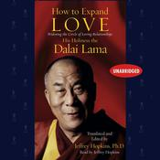 How to Expand Love by  His Holiness the Dalai Lama audiobook