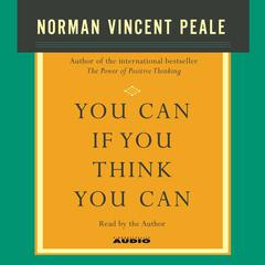 You Can If You Think You Can by Norman Vincent Peale audiobook