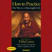How To Practice by  His Holiness the Dalai Lama audiobook