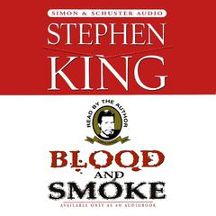 Blood and Smoke by Stephen King audiobook