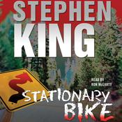 Stationary Bike by  Stephen King audiobook