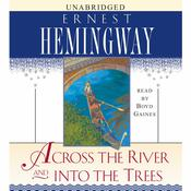 Across the River and Into the Trees by  Ernest Hemingway audiobook