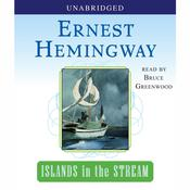 Islands in the Stream by  Ernest Hemingway audiobook