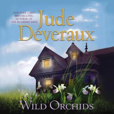 Wild Orchids by Jude Deveraux audiobook